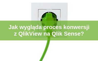 Konwersja QlikView do Qlik Sense – czy, kiedy i jak?